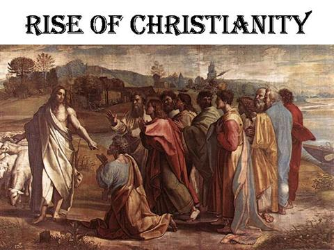 rise of christianity timeline