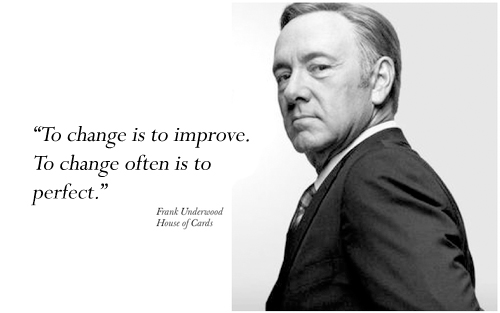 frank underwood change quote house of cards