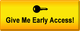 early access button