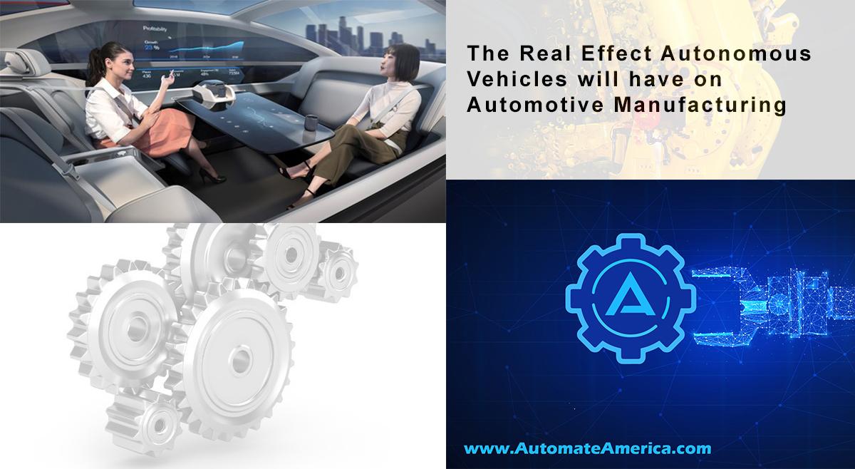 Effect of Autonomous Vehicles on Automotive Manufacturing