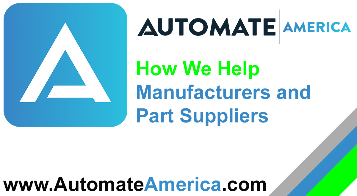 How We Help Manufacturers and Part Suppliers