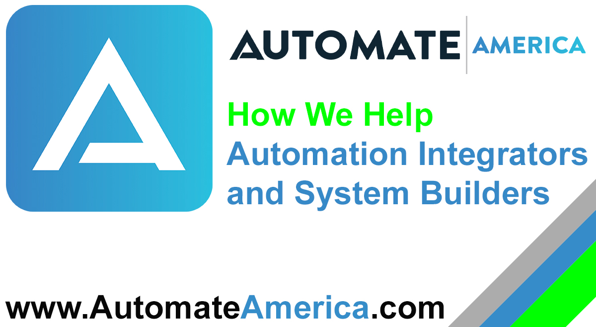 How We Help Automation Integrators and Systems Builders