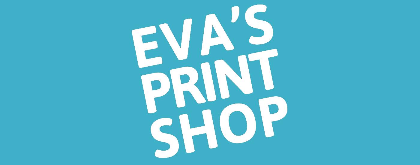 Eva's print shop
