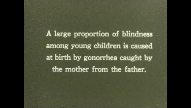 """1930s: Newborn baby cries.  Text reads """"A large proportion of blindness among young children is caused at birth by gonorrhea caught by the mother from the father."""""""
