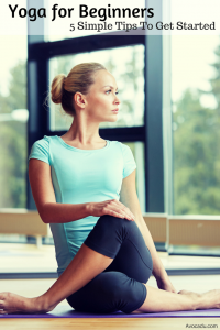 Yoga For Beginners - 5 Simple Tips To Get Started | Healthy Living | Avocadu.com