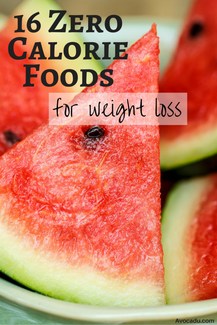 16 Zero Calorie Foods For Weight Loss | Healthy Foods to Lose Weight | Natural Weight Loss Tips | Avocadu.com