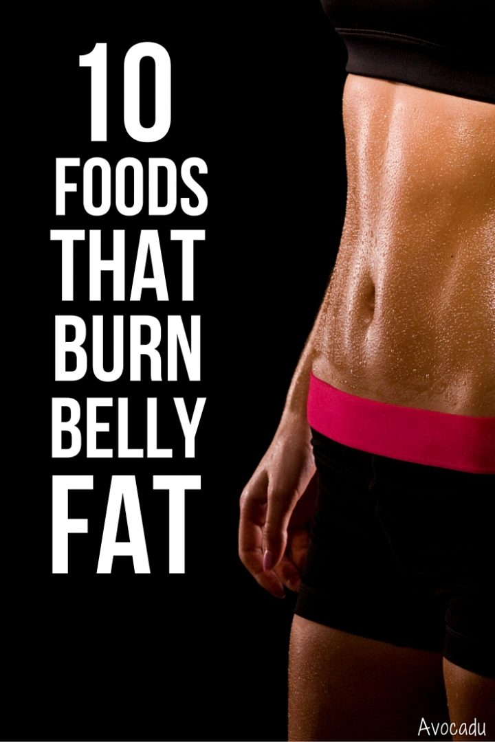 These foods that burn belly fat are a great addition to your diet or weight loss program and are so important when you are also trying to exercise to lose weight. This is because when we're talking about burning belly fat and building muscle,abs are about 80% diet and 20% workout.| Avocadu.com