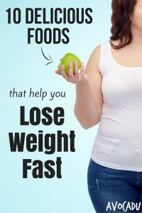 Delicious Foods to Lose Weight Fast Pin