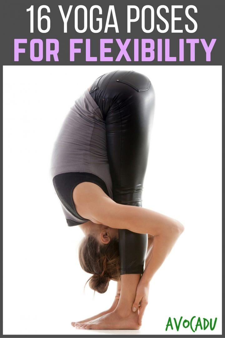 16 Most Effective Yoga Poses for Flexibility | Avocadu.com