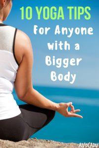 10 Yoga Tips for Anyone with a Bigger Body Pin-min
