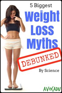 5 Biggest Weight Loss Myths Debunked by Science | Avocadu.com
