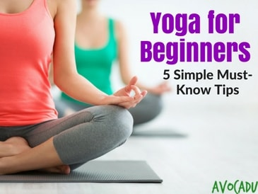 yoga for beginners 5 simple mustknow tip  avocadu