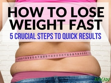 how to lose weight fast 5 crucial steps to quick results