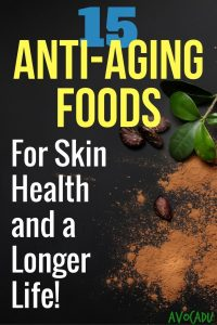 15 Anti-Aging Foods for Skin Health and a Longer Life | Avocadu.com