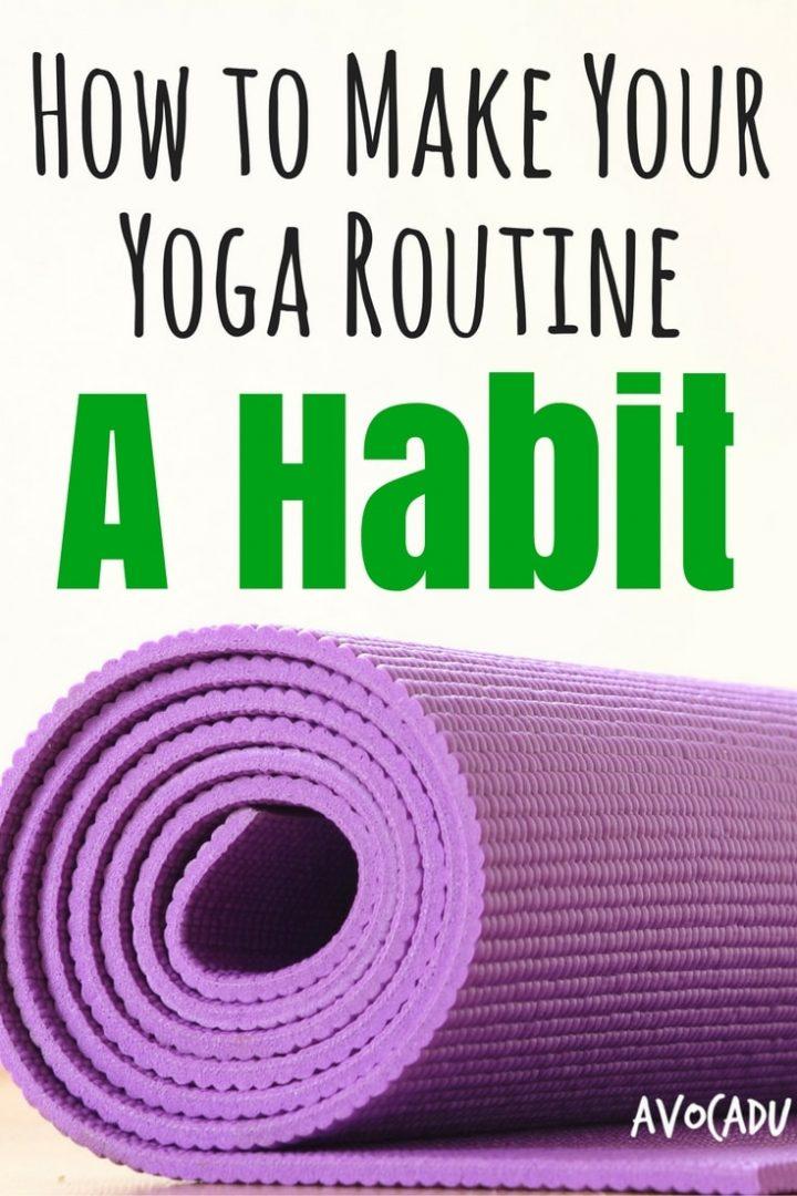 How to Make Your Yoga Routine a Habit | Avocadu.com