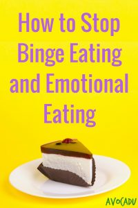 How to Stop Binge Eating and Emotional Eating   Lose Weight   Avocadu.com