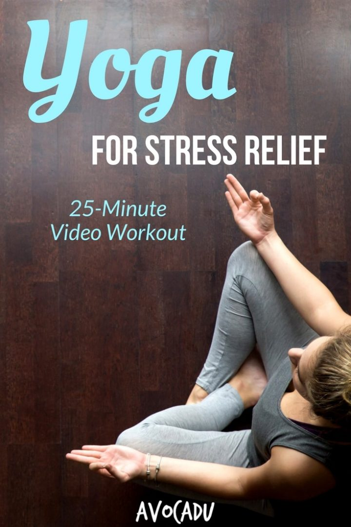 Yoga for Stress Relief | Yoga Workouts Video | Yoga for Beginners | Yoga Poses | https://avocadu.com/yoga-for-stress-relief/