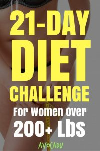 21-Day Diet Challenge if You Weigh 200 Lbs   Diet Plans to Lose Weight for Women   Weight Loss   Avocadu.com