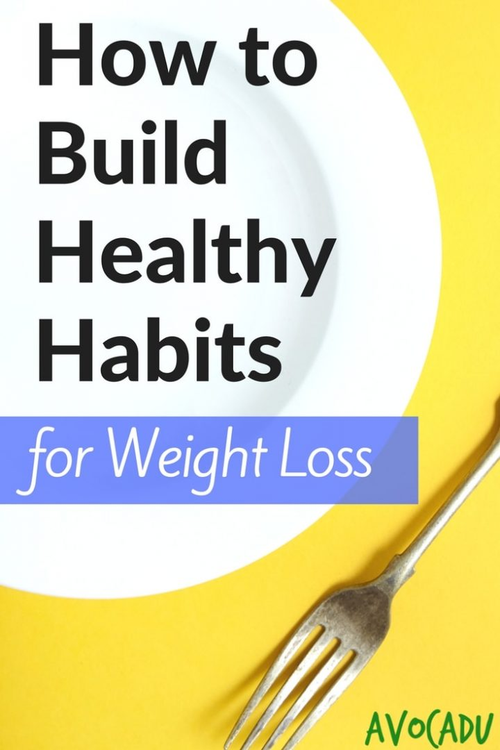 How to Build Healthy Habits for Weight Loss | Motivation to Lose Weight | Healthy Weight Loss Tips | Avocadu.com