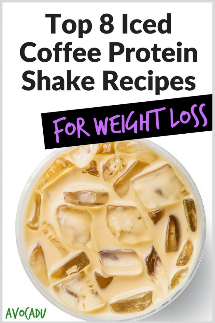 Top 8 Iced Coffee Protein Shake Recipes for Weight Loss | Healthy Recipes | Recipes to Lose Weight Fast | Avocadu.com