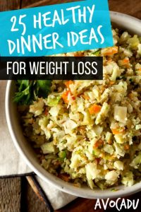 25 Healthy Dinner Ideas for Weight Loss   Weight Loss Recipes   Dinner Recipes to Lose Weight   Avocadu.com