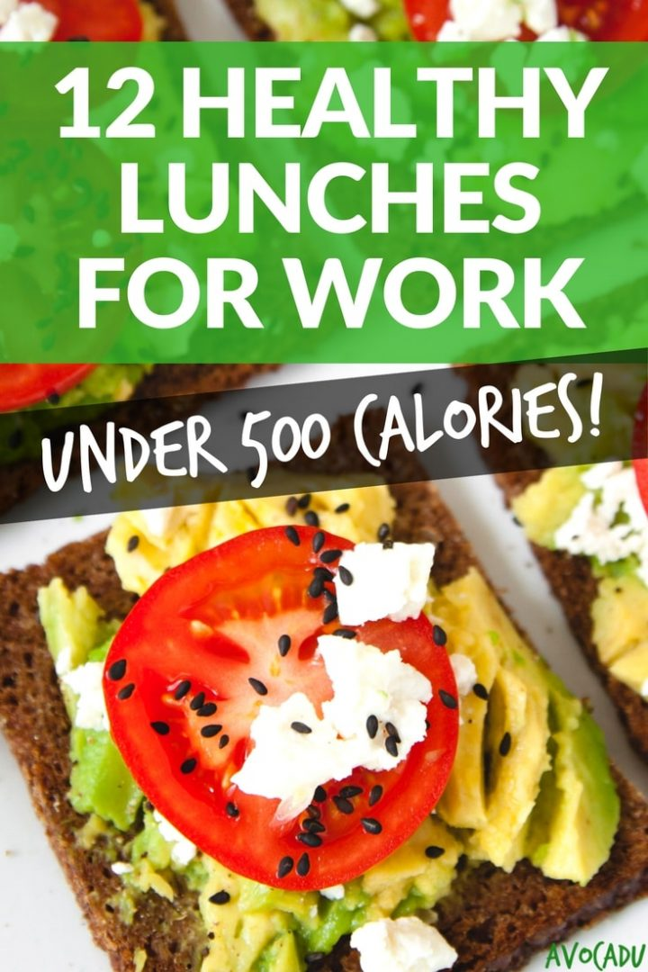 12 Healthy Lunches for Work Under 500 Calories | Healthy Recipes for Lunch | Recipes Under 500 Calories | Avocadu.com