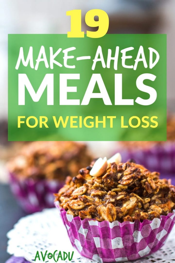 19 Make-ahead meals for weight loss that will help you eat healthy and lose weight fast | Weight loss recipes to make ahead | Avocadu.com