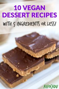 10 Vegan dessert recipes with 5 ingredients or less | Quick healthy vegan recipes to lose weight | More healthy meals at Avocadu.com