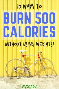 10 Ways to burn 500 calories without using weights | Workout at home without a gym for most of these fat-burning exercises | Avocadu.com