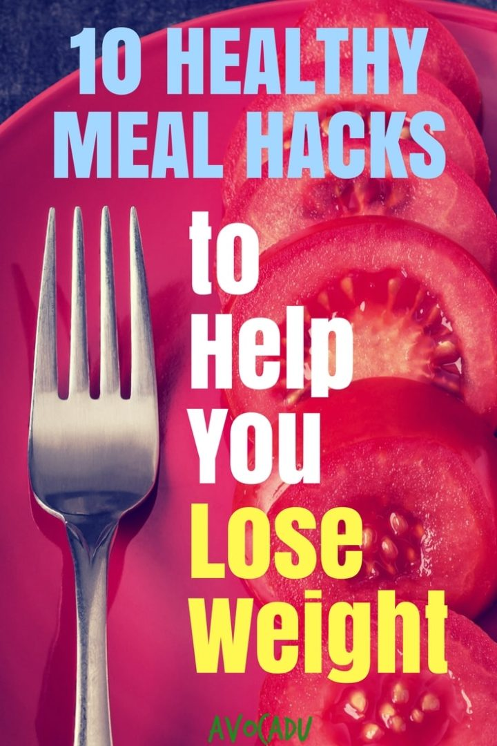 Weight loss goals can be really hard to hit when you have a busy life. These healthy meal hacks to help you lose weight will save you time and calories! #loseweightfast #healthyweightloss #avocadu
