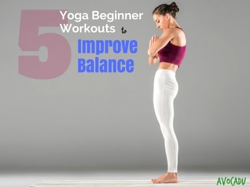5 yoga workouts for beginners to improve balance  avocadu