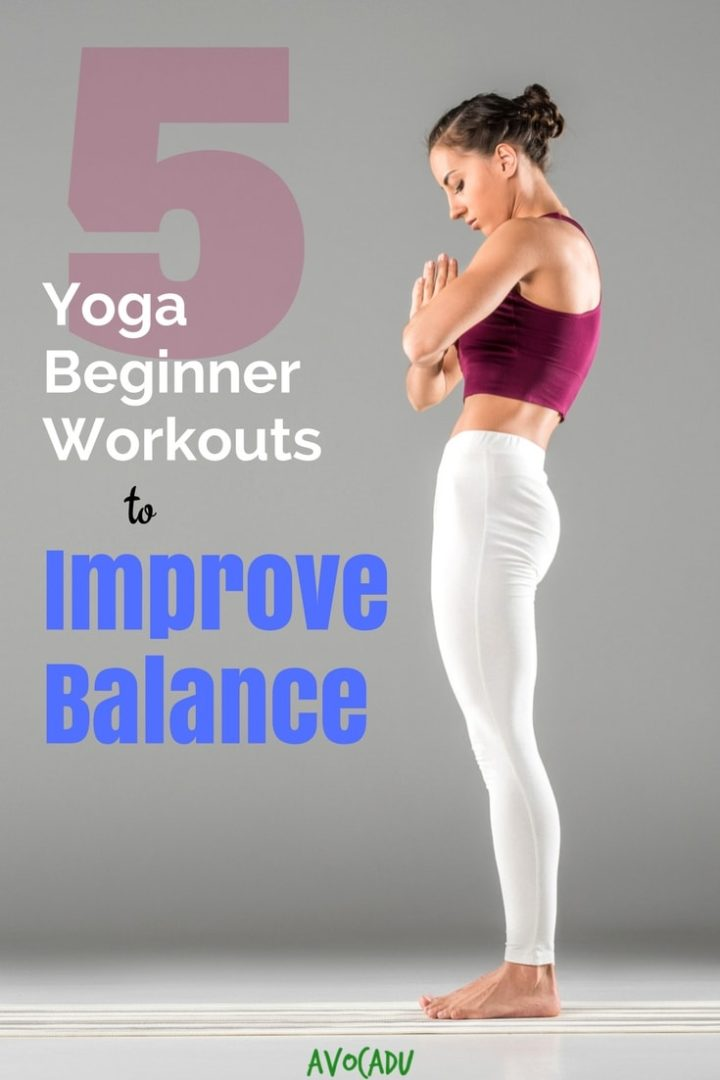 Balance is often overlooked for flexibility and weight loss. These yoga workouts for beginners to improve balance will help shift your perspective! #yoga #avocadu