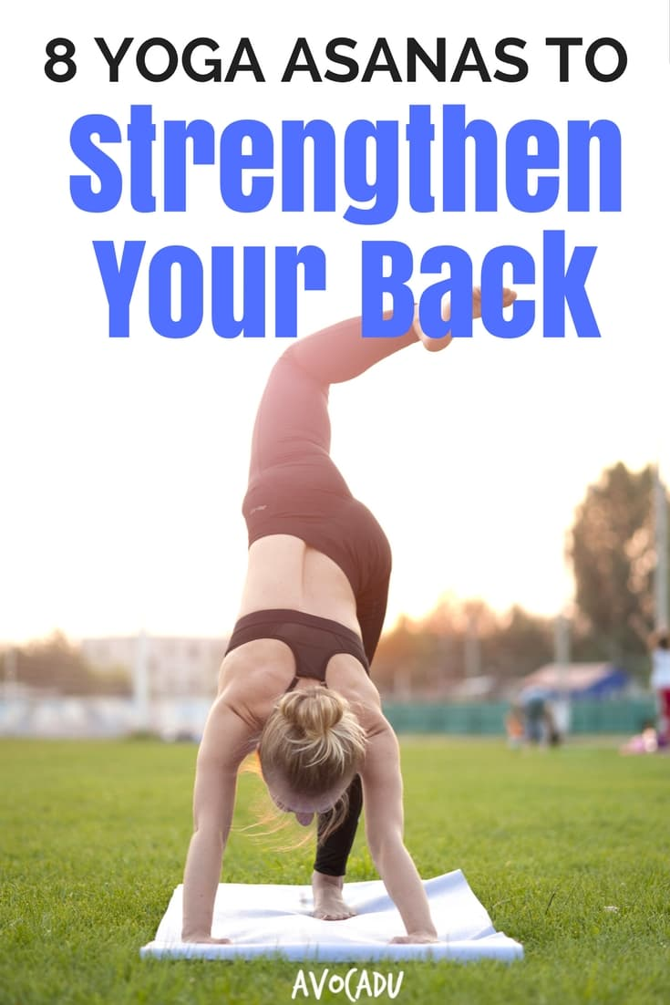 Yoga is notorious for helping to ease back pain. These yoga asanas to strengthen your back will help ease discomfort and help you build stronger muscles in your back! #avocadu