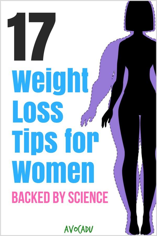 Women try all kinds of crazy things to lose weight, but most of them don't really work. Diet and exercise really are the best ways to shed pounds and keep them off, but it doesn't hurt to have a few science-backed weight loss tips for women to help you out. | Avocadu.com