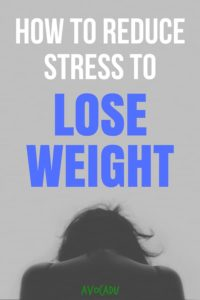 How to Reduce Stress to Lose Weight