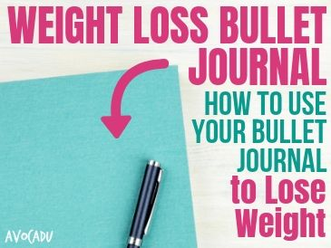 Weight Loss Bullet Journal – How to Use Your Bullet Journal to Lose Weight