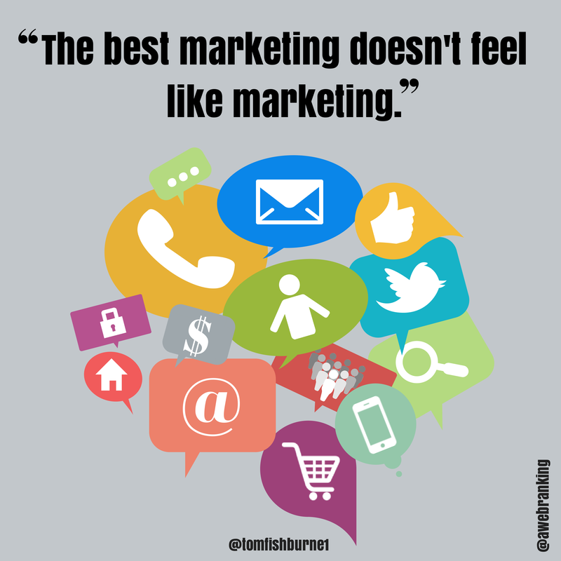 The best marketing doesn't feel like marketing