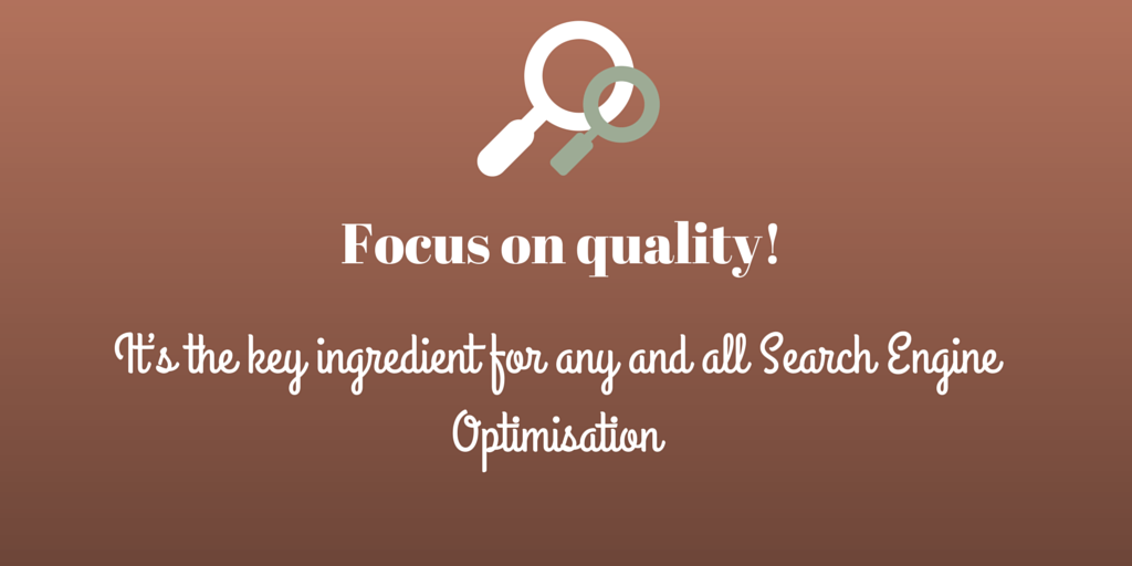 quality is the key ingredient of search engine optimization