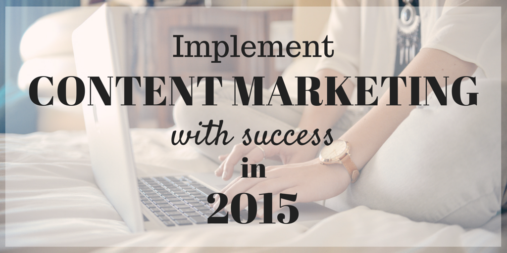 Implement Content Marketing With Success