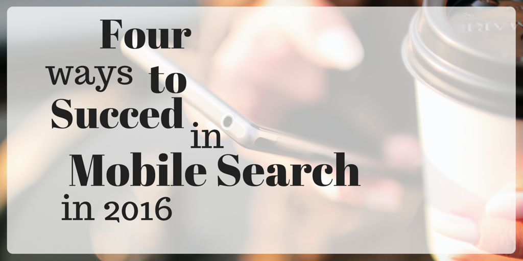 Four Ways to Succeed in Mobile Search