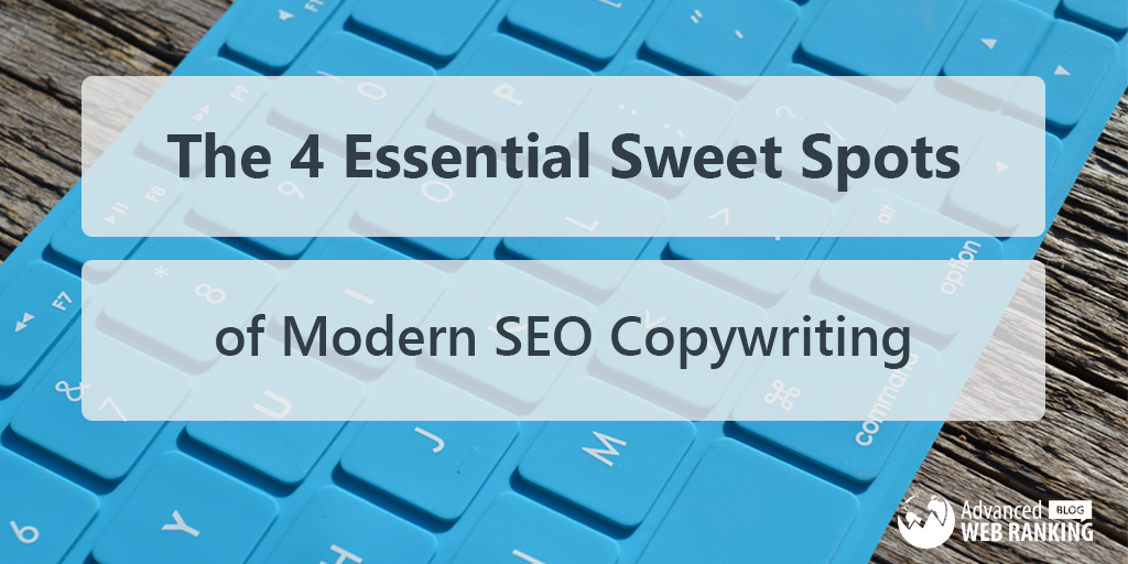 The 4 Essential Sweet Spots of Modern SEO Copywriting - AWR