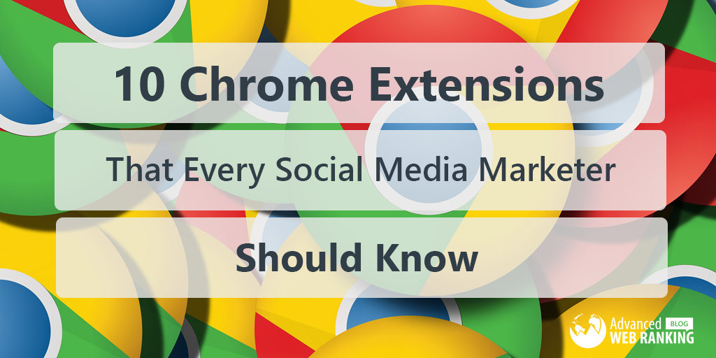 10 Chrome Extensions That Every Marketer Should Know - AWR