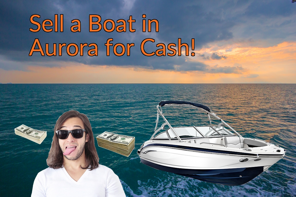 Sell a Boat, Watercraft, Jet-Ski, or Ski-Doo in Aurora for Cash Fast!