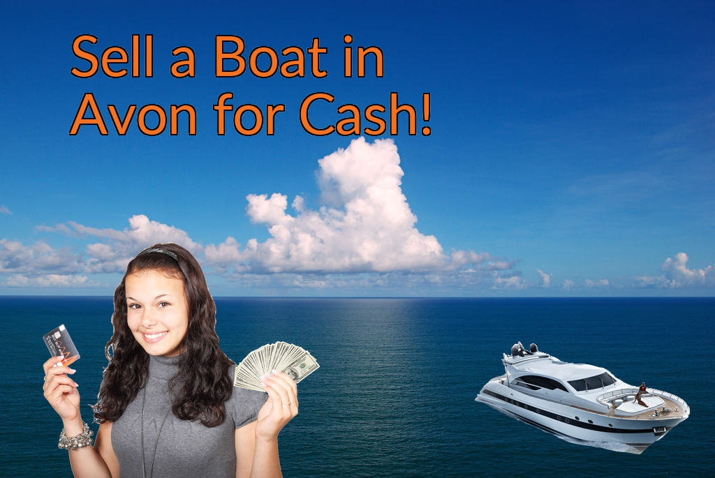 Sell a Boat, Watercraft, Jet-Ski, or Ski-Doo in Avon for Cash Fast!