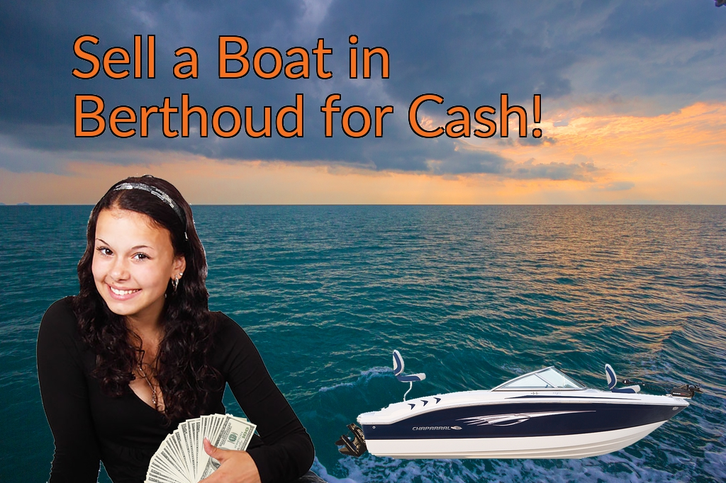 Sell a Boat, Watercraft, Jet-Ski, or Ski-Doo in Berthoud for Cash Fast!