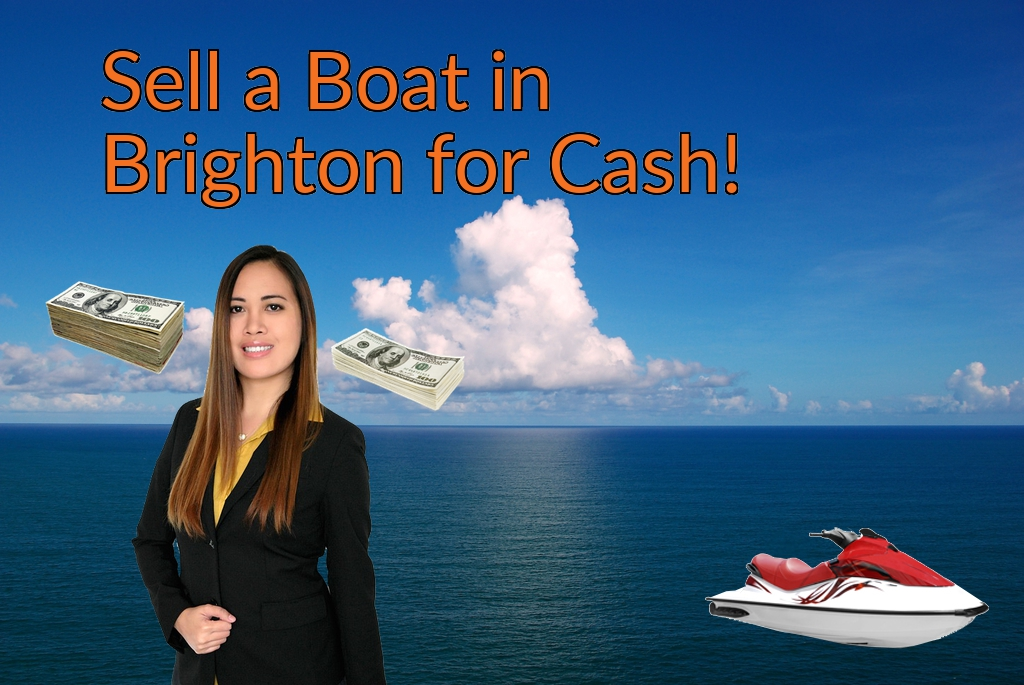 Sell a Boat, Watercraft, Jet-Ski, or Ski-Doo in Brighton for Cash Fast!