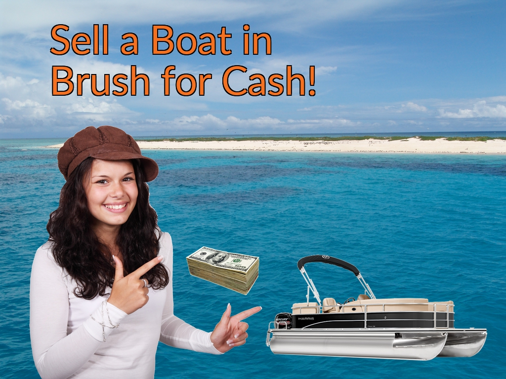 Sell a Boat, Watercraft, Jet-Ski, or Ski-Doo in Brush for Cash Fast!