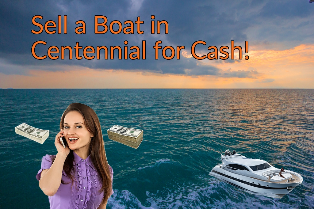Sell a Boat, Watercraft, Jet-Ski, or Ski-Doo in Centennial for Cash Fast!