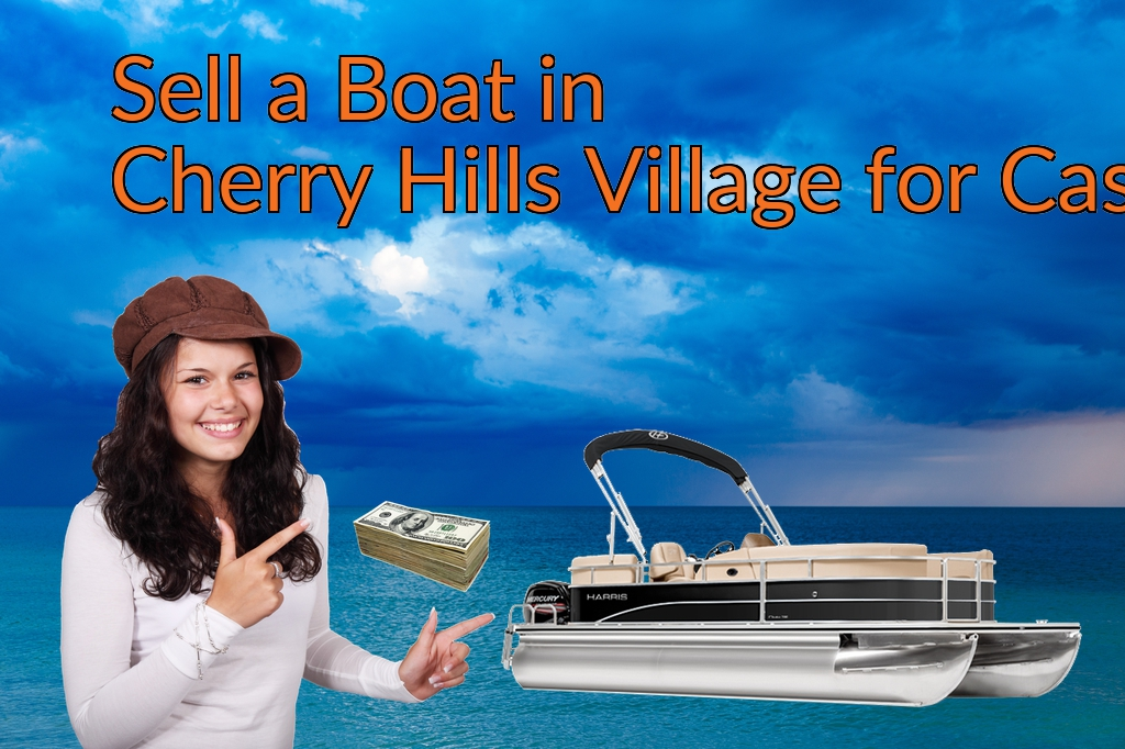 Sell a Boat, Watercraft, Jet-Ski, or Ski-Doo in Cherry Hills Village for Cash Fast!