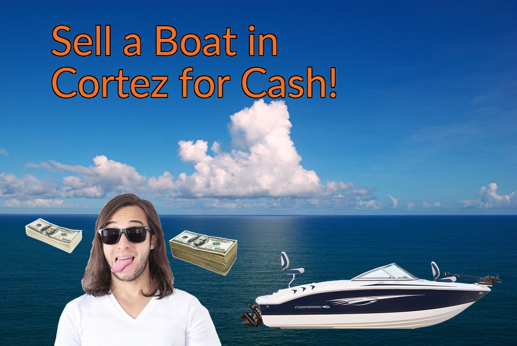 Sell a Boat, Watercraft, Jet-Ski, or Ski-Doo in Cortez for Cash Fast!